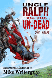 Uncle Ralph VS the Un-Dead