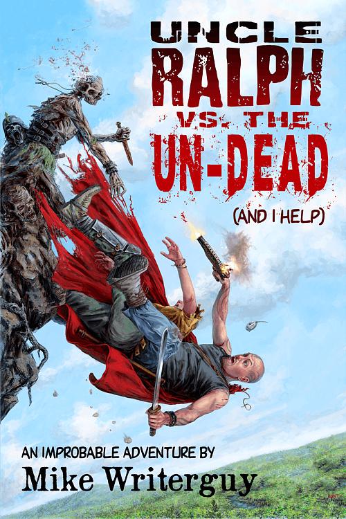 Uncle Ralph VS the Un-Dead